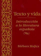 Texto y Vida : Introducción a la Literatura Española by Bárbara Mujica (1990,...