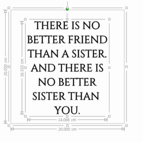 Vinyl Sticker Fits 20x20cm DIY Box Frame THERE IS NO BETTER FRIEND THAN A SISTER