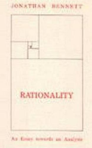 Rationality : An Essay Towards an Analysis, Hardcover by Bennett, Jonathan Fr...