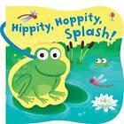 Hippity Hoppity Splash by Usborne Publishing Ltd (Bath book, 2010)
