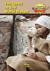 The Quest to End World Hunger by Marylou Morano Kjelle (Hardback, 2014)