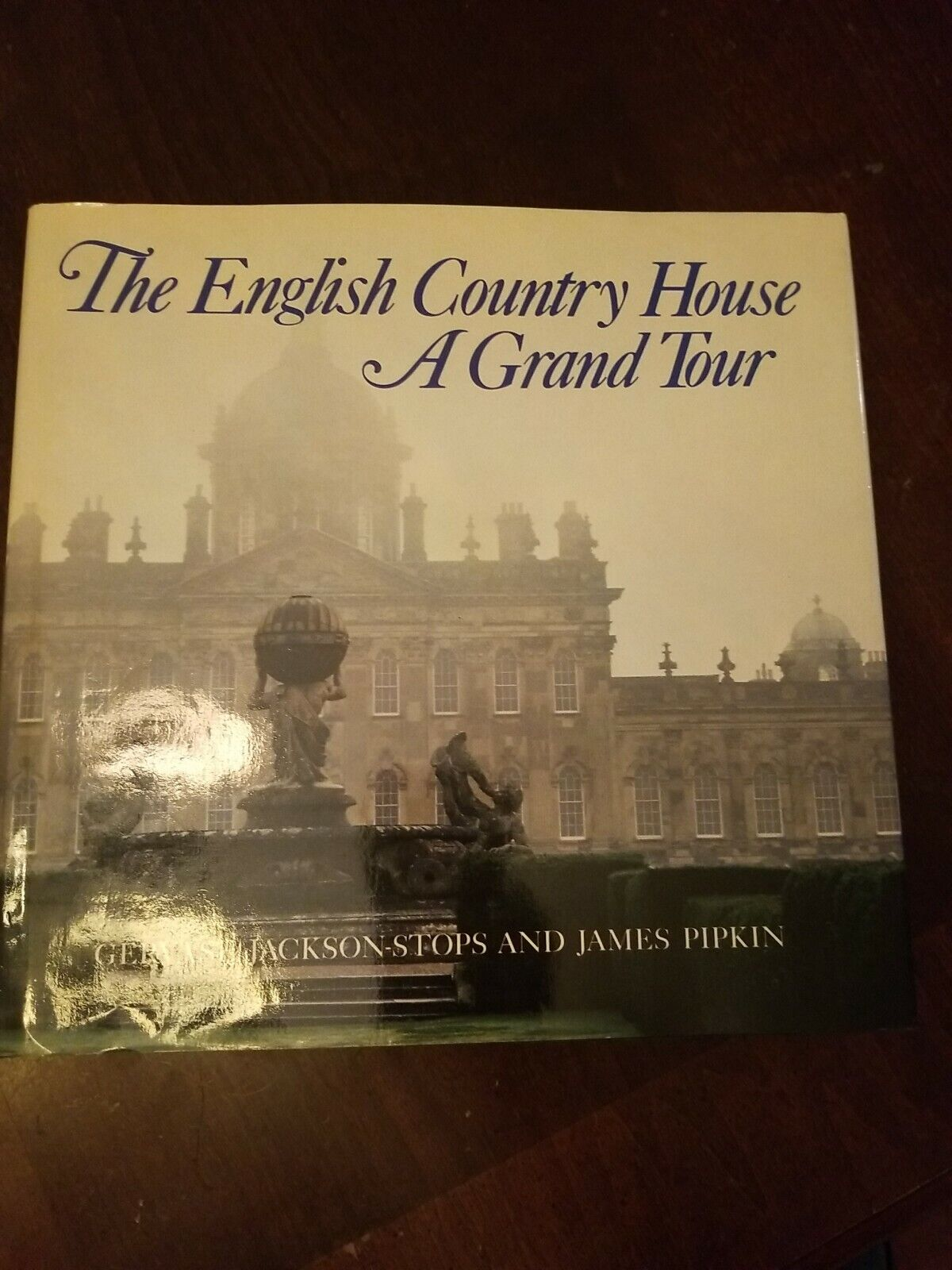 The English Country House  A Grand Tour by James Pipkin and ...