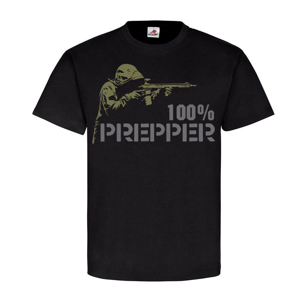 100%  Prepper to be prepared Katastrophe Apokalypse Survival T Shirt