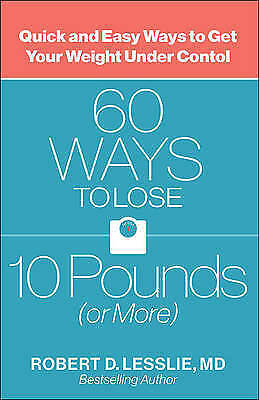 60 ways to lose 10 pounds or more quick and easy ways