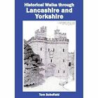 Historical Walks Through Lancashire and Yorkshire Schofield Tom 9781850589853