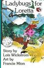 Ladybugs for Loretta by Lois Wickstrom (Paperback / softback, 2016)