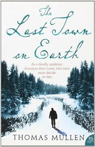 1 of 1 - The Last Town on Earth by Mullen, Thomas 0007235003 The Cheap Fast Free Post