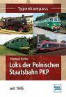 Loks der Polnischen Staatsbahn PKP seit 1945 von Thomas Estler (2013, Taschenbuch)