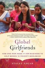 Global Girlfriends: How One Mom Made It Her Business to Help Women in -ExLibrary