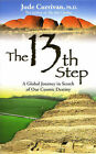 The 13th Step: A Global Journey in Search of Our Cosmic Destiny by Jude Currivan (Paperback / softback, 2009)