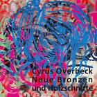 Neue Bronzen und Holzschnitte von Cyrus Overbeck (2014, Taschenbuch)