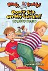 Ready, Freddy!: Don't Sit on My Lunch! 4 by Abby Klein (2005, Paperback)