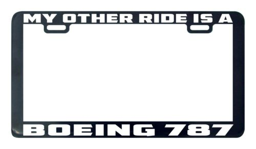 Boeing 787 My other ride is a license plate frame holder tag
