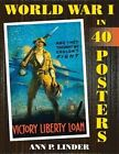 World War I in 40 Posters by Ann P. Linder (Paperback, 2016)