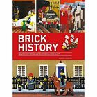 Brick History: Amazing Historical Scenes to Build from LEGO by Warren Elsmore (Paperback, 2016)