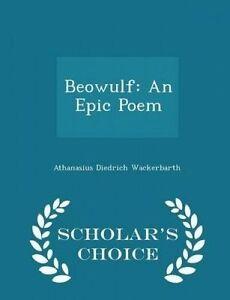Beowulf-An-Epic-Poem-Scholar-039-s-Choice-Edition-by-Wackerbarth-Athanasius-Diedri