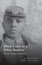 Black Cadet in a White Bastion : Charles Young at West Point by Brian G....
