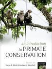 An Introduction to Primate Conservation von Andrew John Wich Serge A. Marshall (2016, Gebundene Ausgabe)
