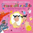 Princess Mirror-Belle and the Dragon Pox by Julia Donaldson (Paperback, 2015)