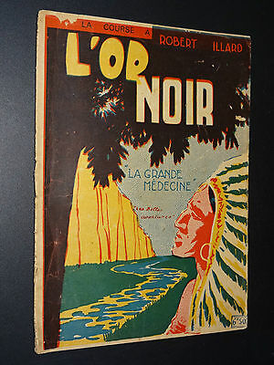LA COURSE A L'OR NOIR - Robert Illard - 1945