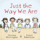Just the Way We Are by Claire Robertson, Jessica Shirvington (Paperback, 2016)