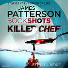 Killer Chef: Bookshots by James Patterson (CD-Audio, 2016)