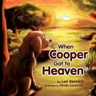 When Cooper Got to Heaven 9781456861995 by Lori Rennich Book