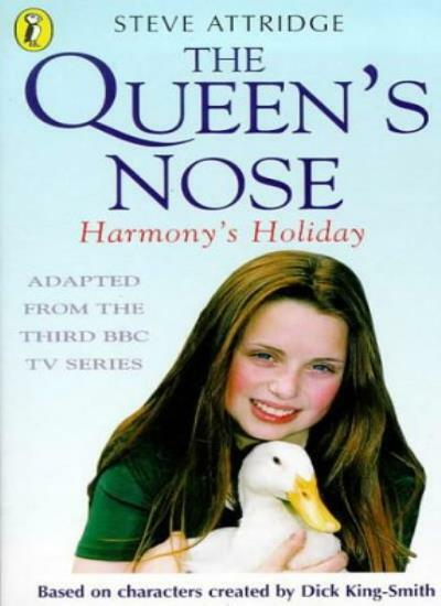 Queen's Nose: Harmony's Holiday,Steve Attridge