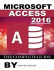 Microsoft Access 2016: The Complete Guide by Stewart Melart (Paperback / softback, 2015)
