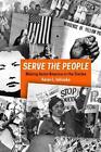 Serve the People von Karen Ishizuka (2016, Gebundene Ausgabe)