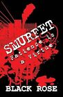 Smurfet: Patience Is a Virtue by Black Rose (Paperback / softback, 2013)