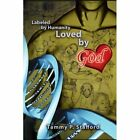 Labeled by Humanity Loved God Stafford Biography General Xlibris . 9781453544693