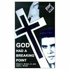 God Had a Breaking Point Brown Authorhouse Paperback 9780759656727