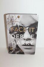Face It : A Memoir by Debbie Harry (2019, Hardcover)