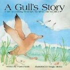 A Gull's Story: A Talke of Learning about Life, the Shore, and the ABCs by Frank Finale (Hardback, 2002)