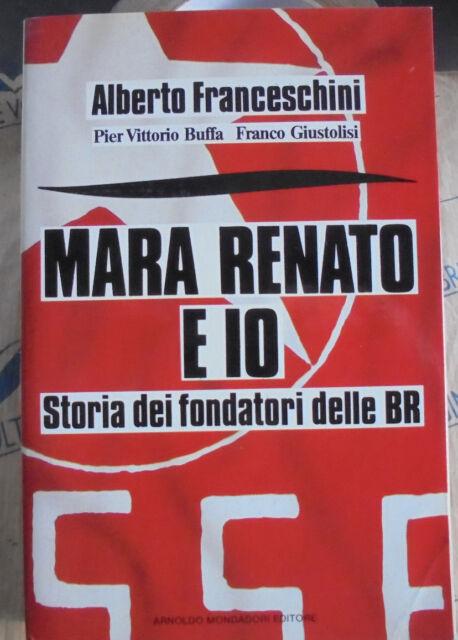 MARA RENATO E IO - ALBERTO FRANCESCHINI e altri - A.MONDADORI  1a EDIZ.1988