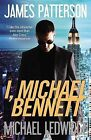 I, Michael Bennett by James Patterson, Michael Ledwidge (Paperback / softback, 2013)