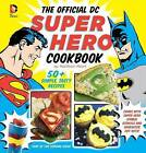 The Official DC Super Hero Cookbook by Matthew Mead (Hardback, 2013)