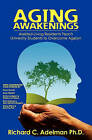 Aging Awakenings: Assisted Living Residents Teach University Students to Overcome Ageism by Richard C Adelman (Paperback / softback, 2009)