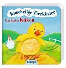 Kuschelige Tierkinder. Das kleine Küken von Lena Bornhorst (2016, Gebundene Ausgabe)