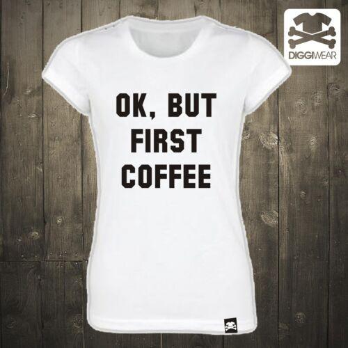 BUT FIRST COFFEEDIGGIWEAR HIPSTER GUTEN MORGEN KAFFEE FUN SHIRT OK