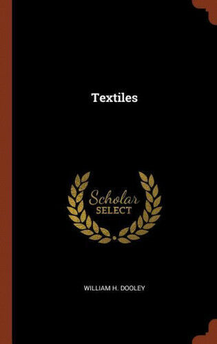 Textiles by William H. Dooley.