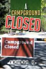 A Campground Closed by Freddy P (Paperback / softback, 2012)