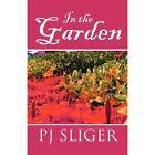 in The Garden 9781462675944 by PJ Sliger Book