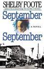 September, September by Shelby Foote (1991, Paperback)
