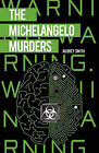 The Michelangelo Murders by Aubrey Smith (Paperback / softback, 2010)