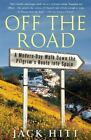 Off the Road : A Modern-Day Walk down the Pilgrim's Route into Spain by Jack Hitt (2005, Paperback)