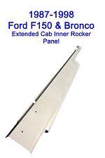 1987-1998 FORD PICKUP TRUCK F-150 250 350 LEFT EXTENDED CAB INNER ROCKER PANEL
