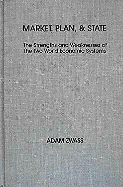 Market, Plan, and State : The Strengths and Weaknesses of the Two Worl-ExLibrary