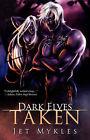 Dark Elves: Taken by Jet Mykles (Paperback / softback, 2008)